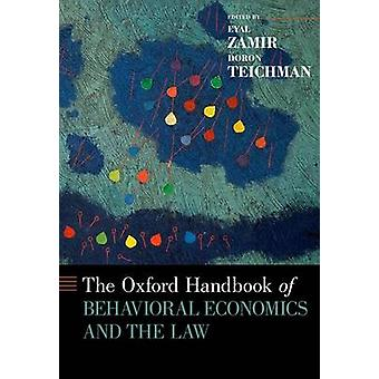 Oxford Handbook of Behavioral Economics and the Law by Zamir & Eyal