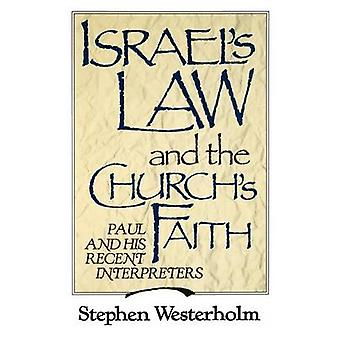 Israels Law and the Churchs Faith Paul and His Recent Interpreters by Westerholm & Stephen
