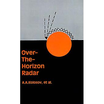 OverTheHorizon Radar by Kolosov & Andrei A.