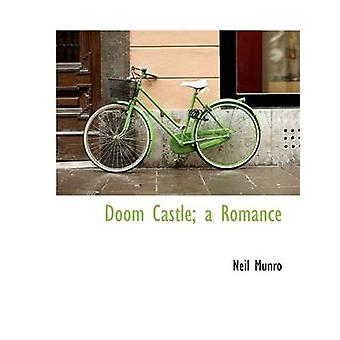 Doom Castle a Romance by Munro & Neil