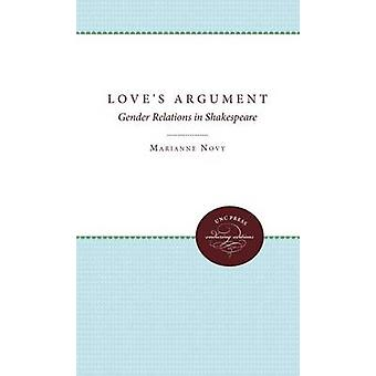 Loves Argument Gender Relations in Shakespeare by Novy & Marianne