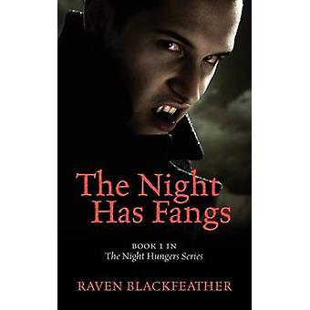 Die Nacht hat Reißzähne Buch 1 in der Nacht Hunger Serie von Blackfeather & Raven