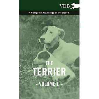 The Terrier Vol. II.  A Complete Anthology of the Breed by Various