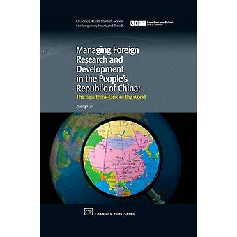 Gestion de recherche étranger et le développement dans la République populaire de Chine le ThinkTank nouvelle du monde par Han & Zheng