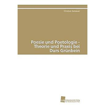 Poesie Und Poetologie Theorie Und Praxis Bei Durs Grnbein von Ganseuer Christian