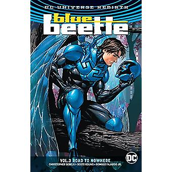 Blue Beetle Volume 3 - Road to Nowhere by Blue Beetle Volume 3 - Road t