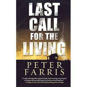 Last Call for the Living by Peter Farris - 9780765394729 Book