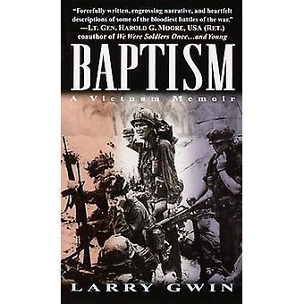 Baptism - a Vietnam Memoir by Larry Gwin - 9780804119221 Book