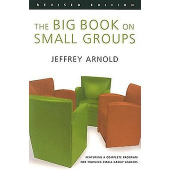 The Big Book on Small Groups by Jeffrey Arnold - 9780830823703 Book