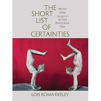 The Short List of Certainties by Lois Roma-Deeley - 9780996930550 Book