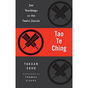 Tao Te Ching - Zen Teachings on the Taoist Classic by Lao Tzu - Takuan