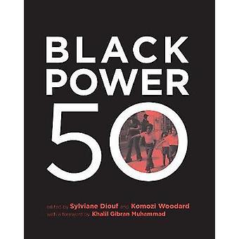 Black Power 50 by Sylvaine A. Diouf - Khalil Gibran Muhammad - Komozi