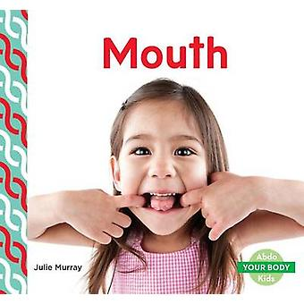 Mouth by Julie Murray - 9781680801606 Book