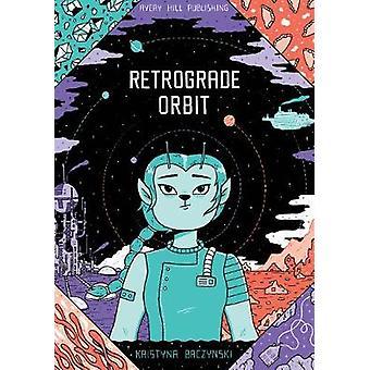 Retrograde Orbit by Kristyna Baczynski - 9781910395424 Book