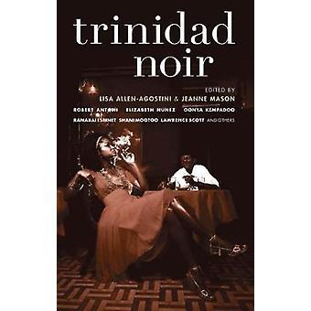 Trinidad Noir by Lisa Allen-Agostini - Jeanne Mason - 9781933354552 B