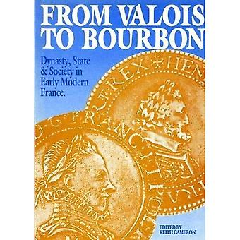 From Valois to Bourbon: Dynasty, State and Society in Early Modern France (Exeter Studies in History)