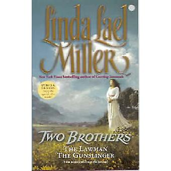 Two Brothers - The Lawman and the Gunslinger by Linda Lael Miller - Li