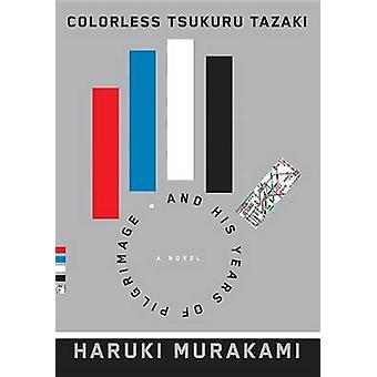 Kleurloze Tsukuru Tazaki en zijn jarenlange bedevaart door Haruki Muraka