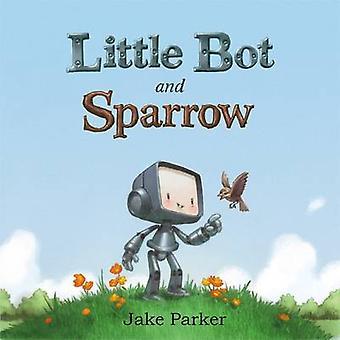 Lite Bot och Sparrow av Jake Parker - 9781626723672 bok
