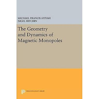 Die Geometrie und Dynamik der magnetischen Monopole (Princeton-Erbe-Bibliothek)