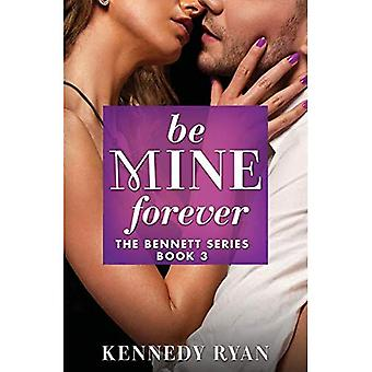 Be Mine Forever (Bennett-apos;s)