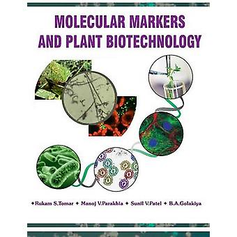 Molecular Markers and Plant Biotechnology by Tomar & Rukam & S.