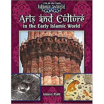 Arts and Culture in the Early Islamic World by Lizann Flatt