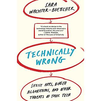 Technically Wrong by Sara WachterBoettcher
