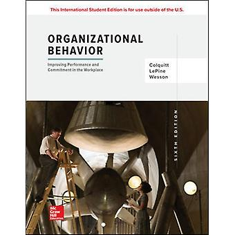 Organizational Behavior Improving Performance and Commitmen by Jason Colquitt