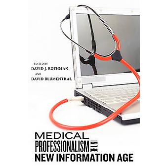 Medical Professionalism in the New Information Age by David J. Rothma