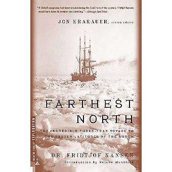 Farthest North The Incredible ThreeYear Voyage to the Frozen Latitudes of the North by Nansen & Fridtjof