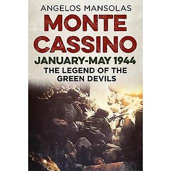 Monte Cassino JanuaryMay 1944  The Legend of the Green Devils by Angelos Mansolas
