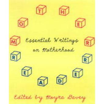 Mother Reader - Essential Writings on Motherhood by Moyra Davey - 9781