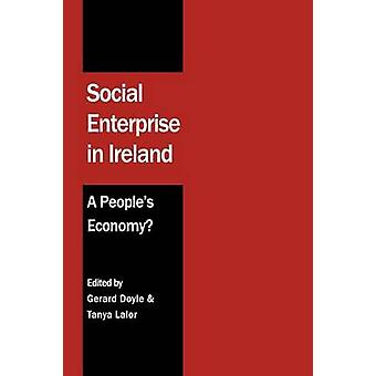 Social Enterprise in Ireland A Peoples Economy by Doyle & Gerard