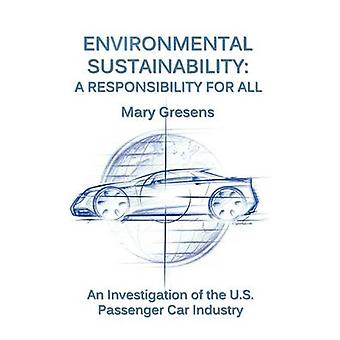 Environmental Sustainability A Responsibility for All by Gresens & Mary