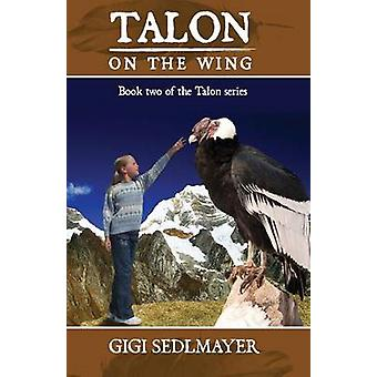 Talon on the Wing A book about adventure and friendship by Sedlmayer & Gigi