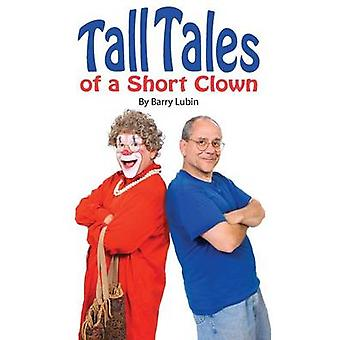Tall Tales of A Short Clown by Lubin & Barry