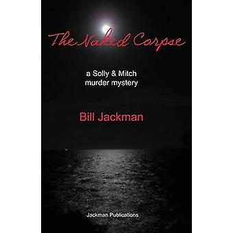 The Naked Corpse by Jackman & Bill