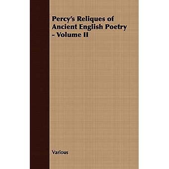 Percys Reliques of Ancient English Poetry  Volume II by Various