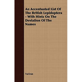 An Accentuated List Of The British Lepidoptera  With Hints On The Deviation Of The Names by Various