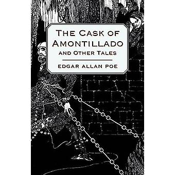 The Cask of Amontillado and Other Tales by Poe & Edgar Allan