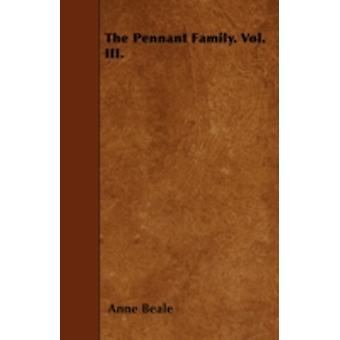 The Pennant Family. Vol. III. by Beale & Anne