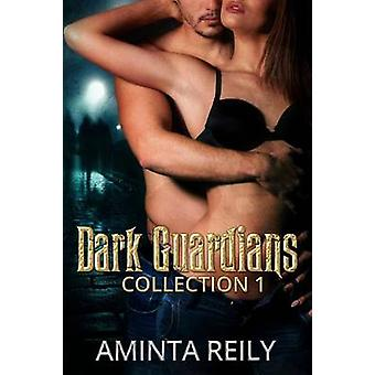 Dark Guardian Collection 1 by Reily & Aminta