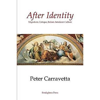 After Identity Migration Critique Italian American Culture by Carravetta & Peter
