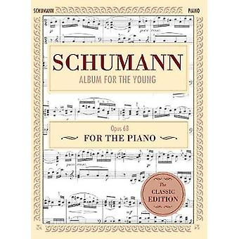 Schumann Album for the Young Op. 68 Piano Solo Schirmers Library of Musical Classics by Schumann & Robert