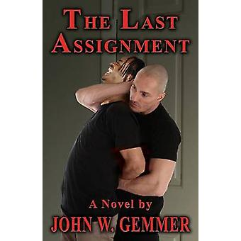 The Last Assignment by Gemmer & John W.