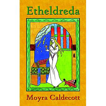 Etheldreda by Caldecott & Moyra