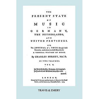 The Present State of Music in Germany The Netherlands and United Provinces. Vol.2.   366 pages.  Facsimile of the first edition 1773. by Burney & Charles