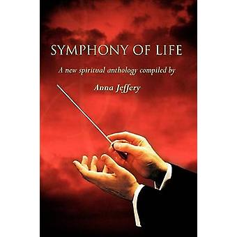 Symphony of Life A New Spiritual Anthology by Jeffery & Anna