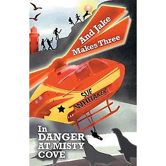 And Jake Makes Three In Danger at Misty Cove by Whitaker & Sue